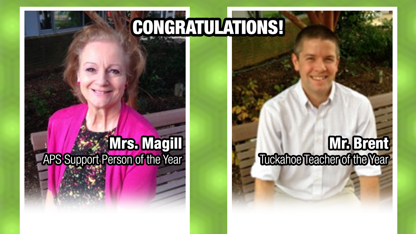 Congratulations to Mr. Brent and Mrs. Magill