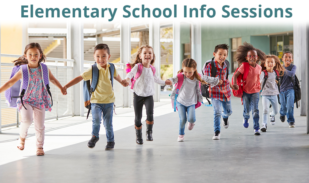 Upcoming Elementary School Information Sessions